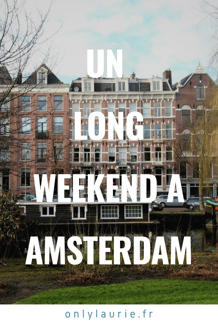 Un long weekend à Amsterdam only laurie