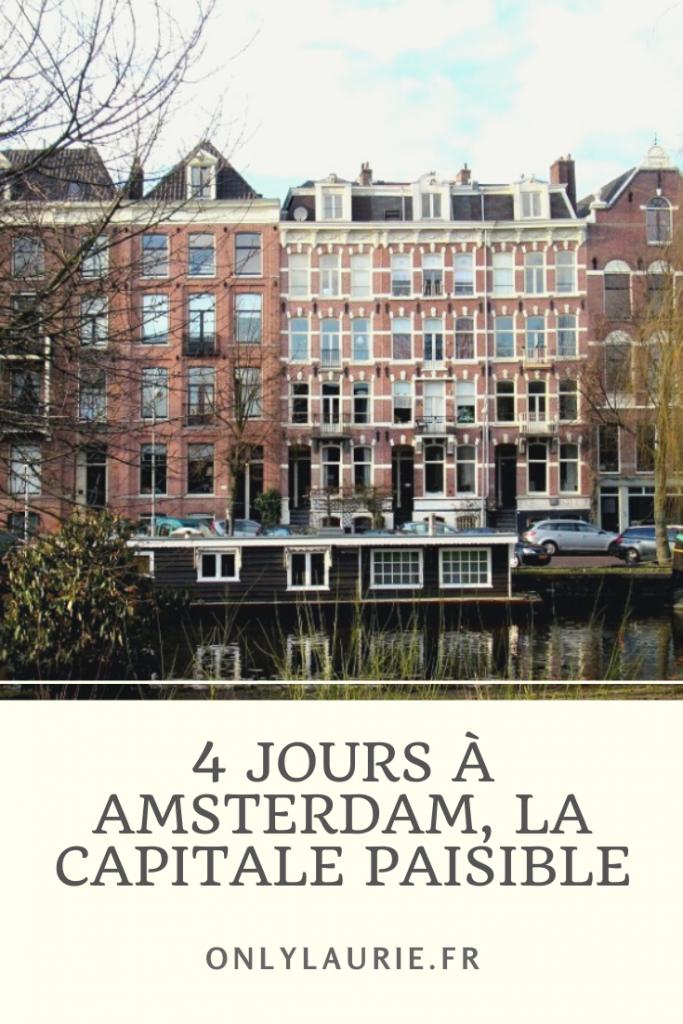 4 jours à Amsterdam. Un long week-end pour découvrir cette capitale si paisible.