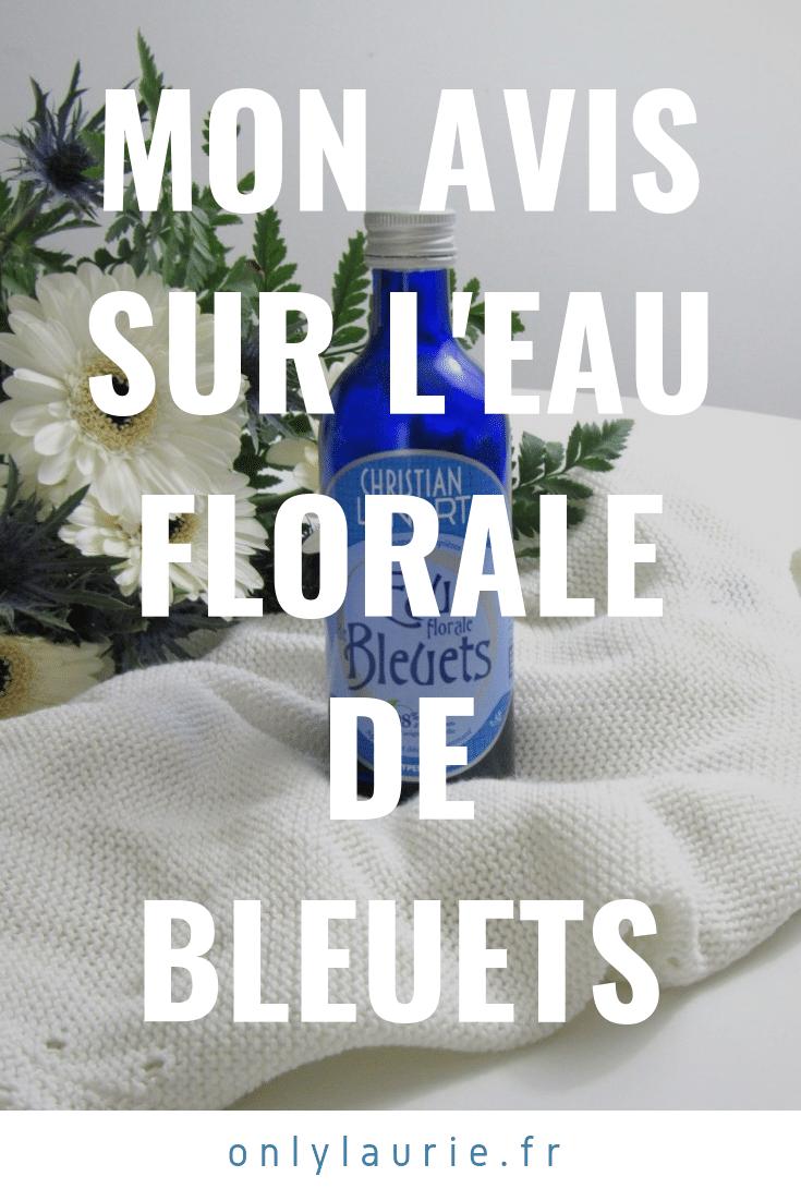 Mon avis sur l'eau florale de Bleuets pinterest only laurie