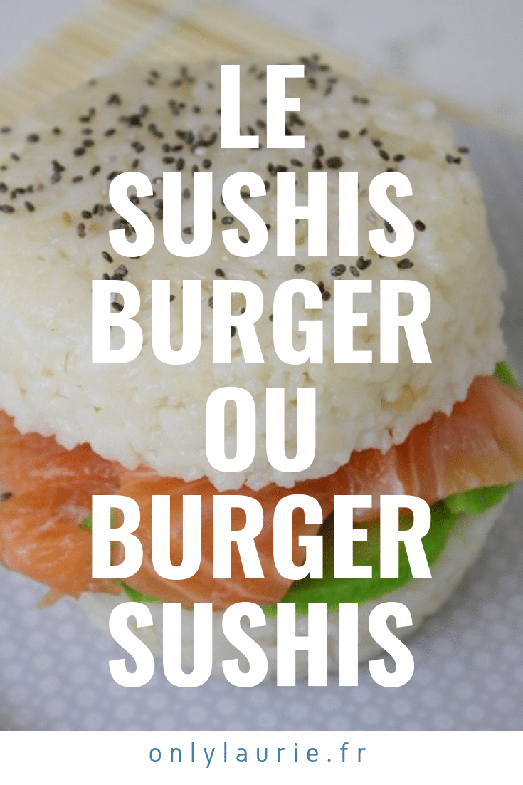 Le sushis burger ou burger sushis pinterest only laurie
