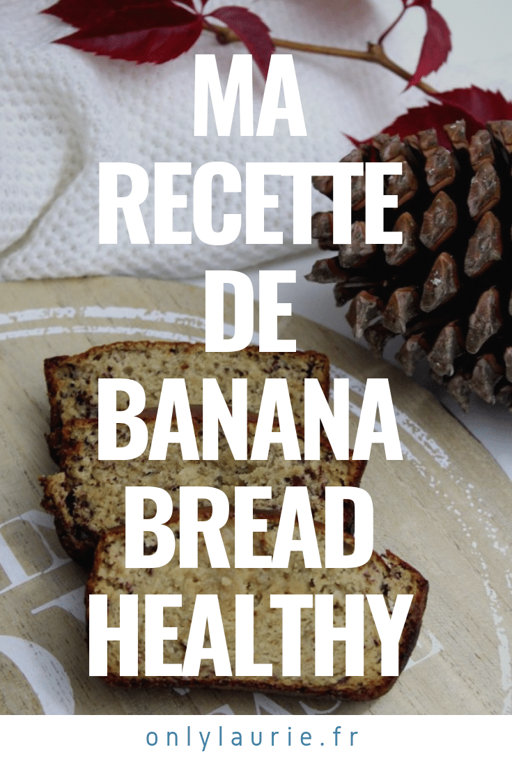 Ma recette de banana bread healthy only laurie