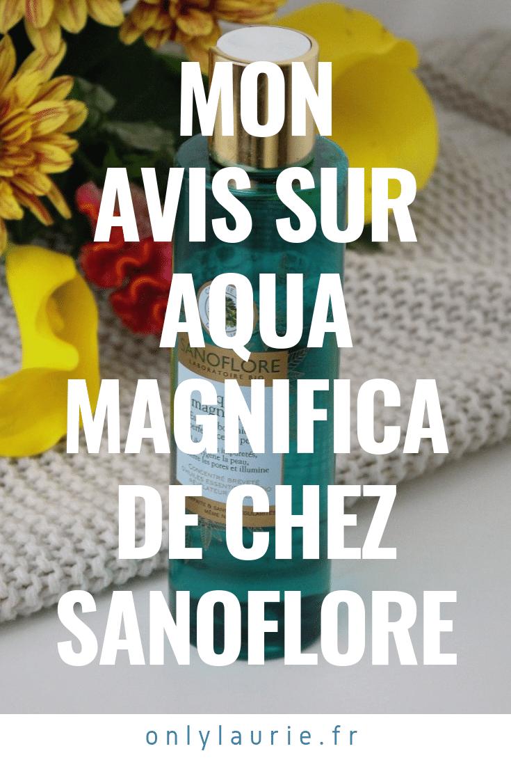 Mon avis sur Aqua Magnifica de chez Sanoflore only laurie