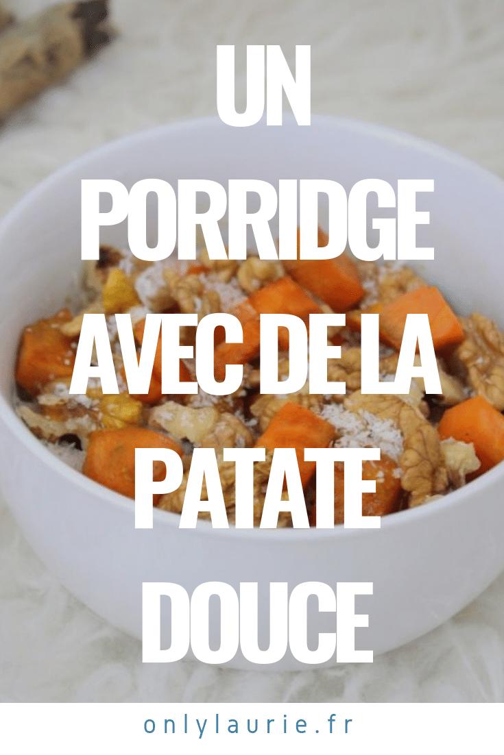 Un porridge avec de la patate douce pinterest only laurie