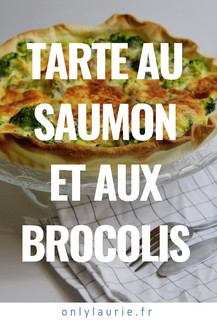 Tarte au saumon et aux brocolis only laurie