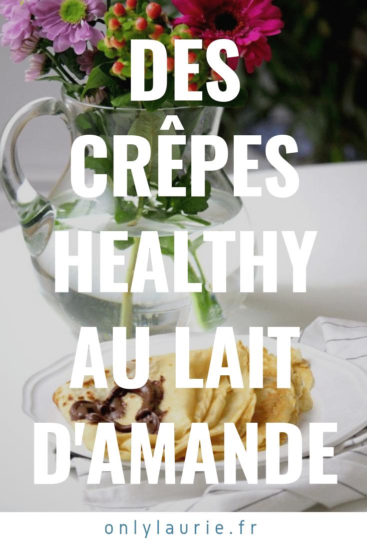 Des crêpes healthy au lait d'amande. Une recette gourmande, facile et rapide à faire.