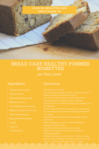 fiche recette bread cake healthy pommes noisettes only laurie