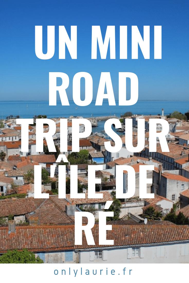 Un mini road trip sur l'île de ré only laurie