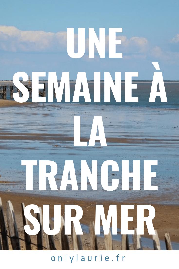 Une semaine à la Tranche sur Mer only laurie