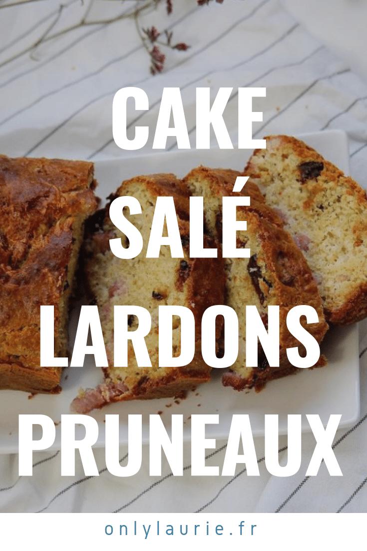cake salé lardons-pruneaux only laurie