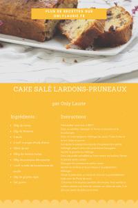 fiche recette de cake salé lardons et pruneaux. Gourmande et facile à faire. Parfaite pour le dimanche soir.