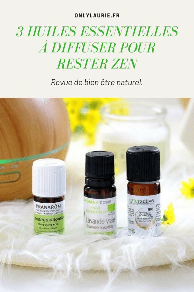 3 huiles essentielles pour rester zen pinterest only laurie