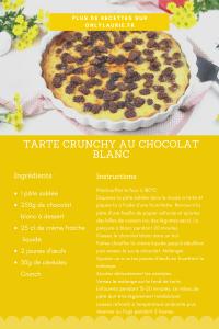 Fiche recette de tarte crunchy au chocolat blanc. Rapide et facile à faire.