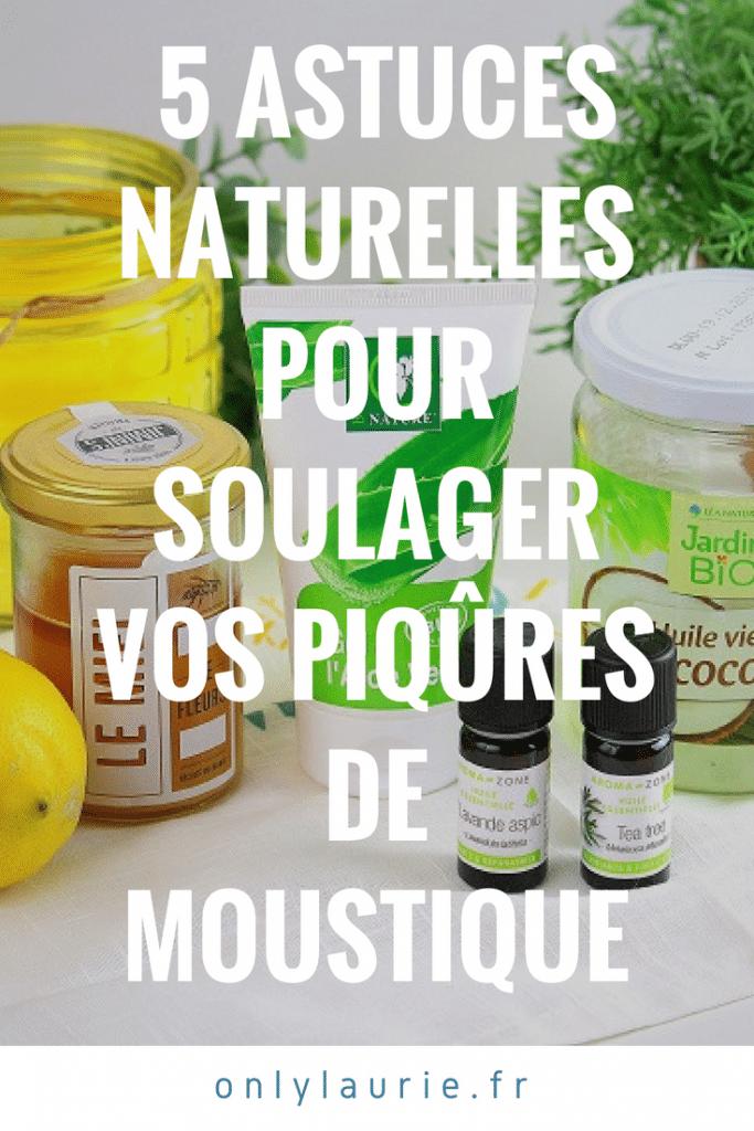 5 astuces naturelles pour soulager vos piqûres de moustique pinterest only laurie
