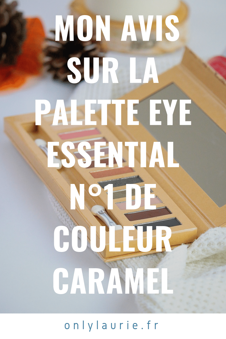 Mon avis sur la palette Eye Essential n°1 de Couleur Caramel pinterest only laurie