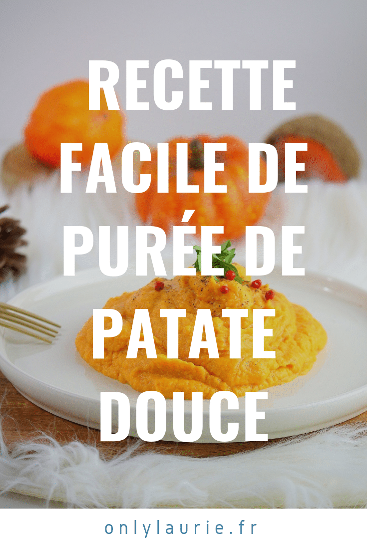 Recette facile de purée de patate douce pinterest only laurie