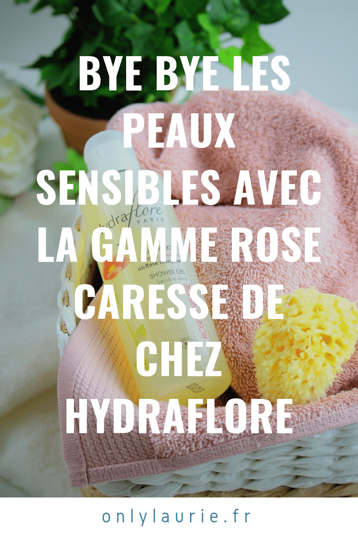 gamme caresse corps hydraflore only laurie pinterest