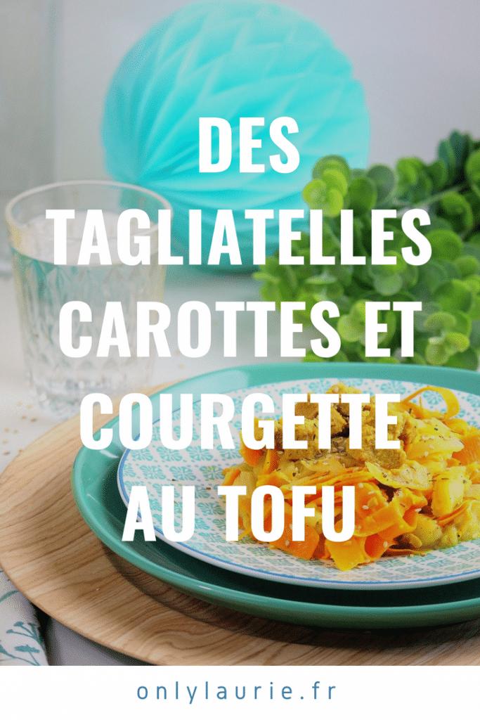 tagliatelles de légumes vegan only laurie