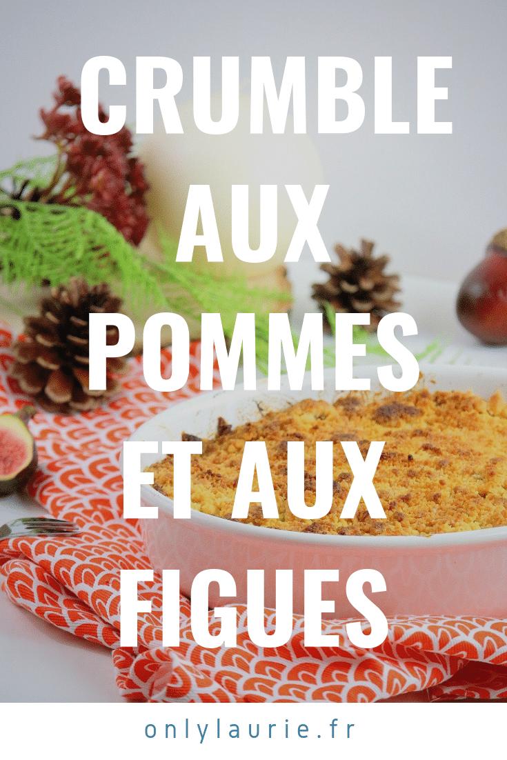 crumble aux pommes et aux figues pinterest only laurie