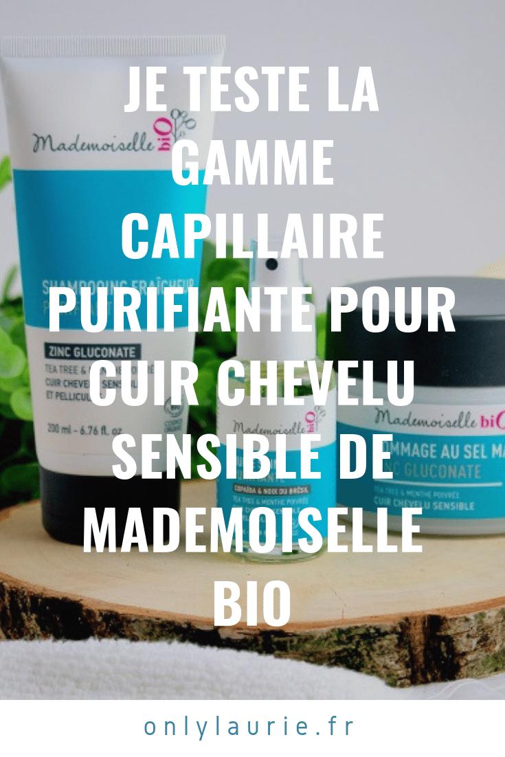 Je teste la gamme capillaire purifiante pour cuir chevelu sensible de Mademoiselle Bio pinterest only laurie