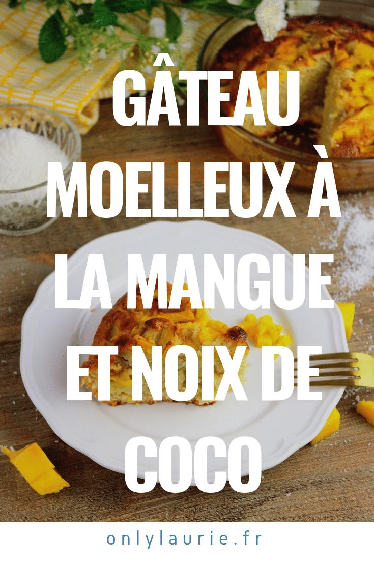 Gâteau moelleux à la mangue et noix de coco. Une recette facile à faire parfaite pour le goûter.