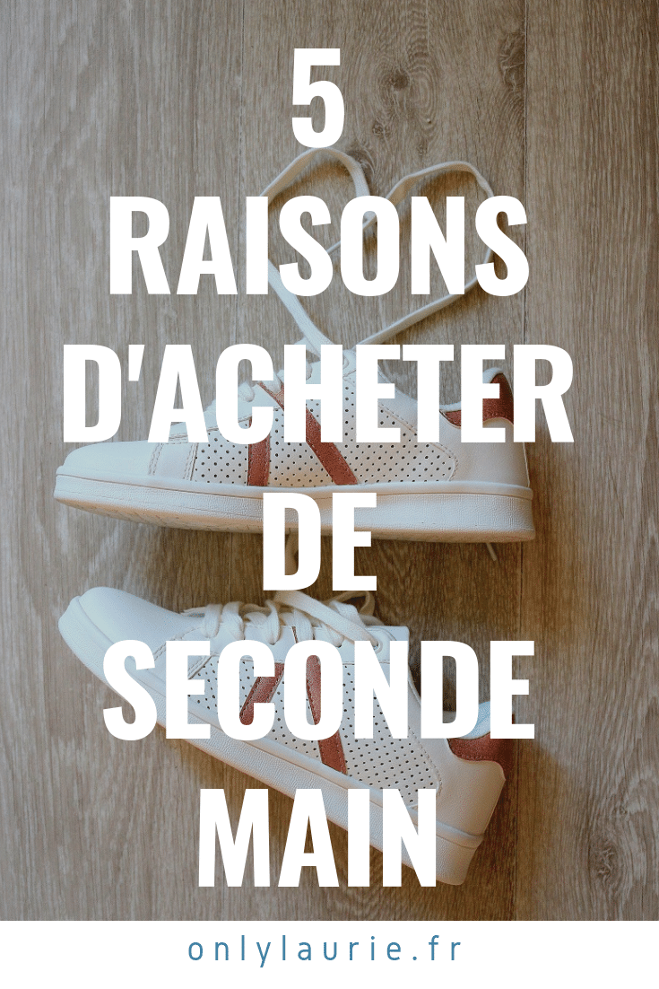 5 Raisons d'acheter de seconde main pinterest only laurie