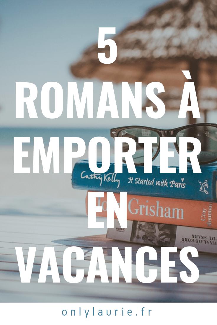 5 romans à emporter en vacances only laurie
