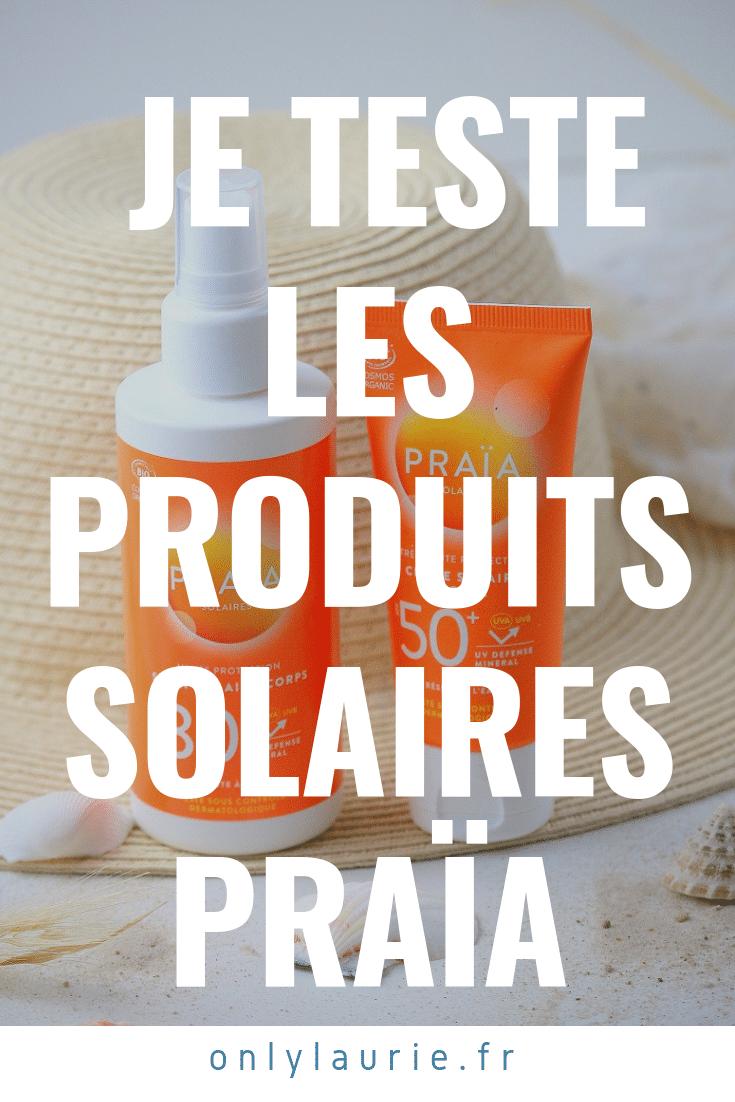 Je teste les produits solaires Praïa pinterest only laurie