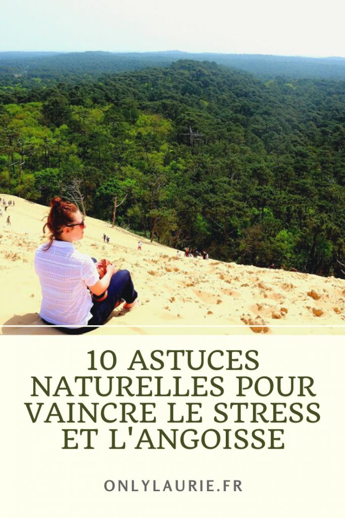 10 astuces naturelles pour lutter contre le stress, l'angoisse et l'anxiété.
