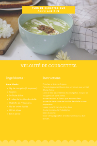 Fiche recette pour faire un velouté de courgettes. Parfaite pour faire manger des légumes aux enfants.