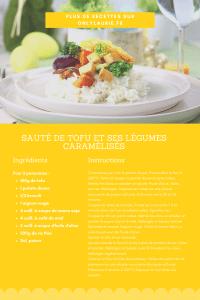 Fiche recette pour réaliser un sauté de tofu et ses légumes caramélisés. Une recette végétarienne, facile à faire.