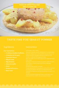 Fiche recette pour faire une tarte fine foie gras et pommes. Parfait pour une entrée facile à faire.