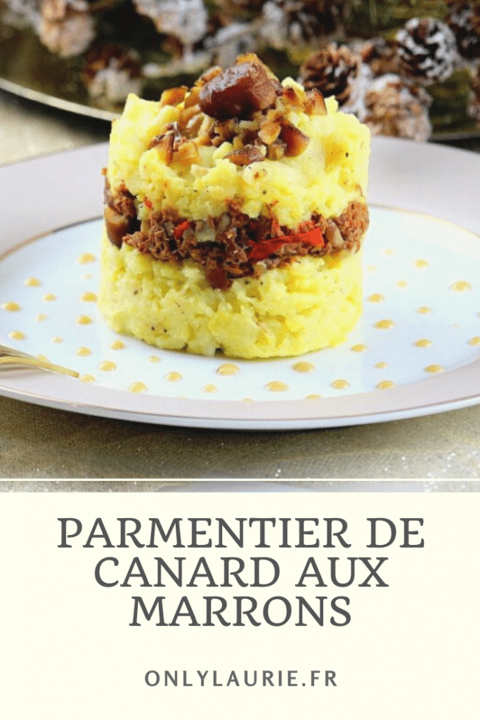 Recette de parmentier de canard aux marrons. Une recette gourmande et classe parfaite pour vos convives. Facile à faire.