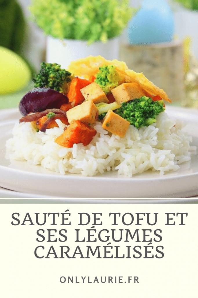 Recette de sauté de tofu et ses légumes caramélisés. Une recette végétarienne à base de tofu, brocoli, patate douces et riz. Healthy, facile et rapide à faire.