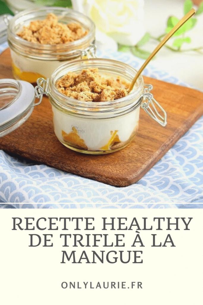 Recette pour réaliser un trifle à la mangue. Une recette gourmande et healthy, rapide et facile à faire. Parfaite pour l'été.