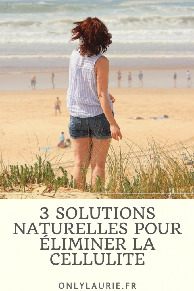 3 solutions naturelles pour éliminer la cellulite. Des solutions simples pour se débarrasser de sa peau d'orange.