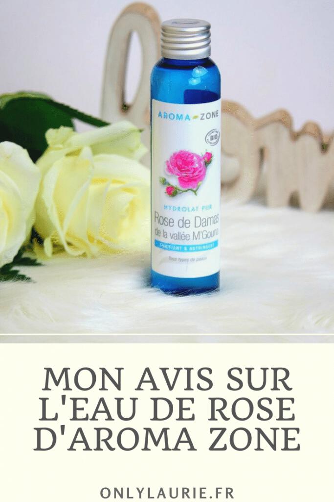 Eau de rose de chez aroma zone, top ou flop ? Mon avis sur un hydrolat naturel pour apaiser et embellir tous types de peaux.