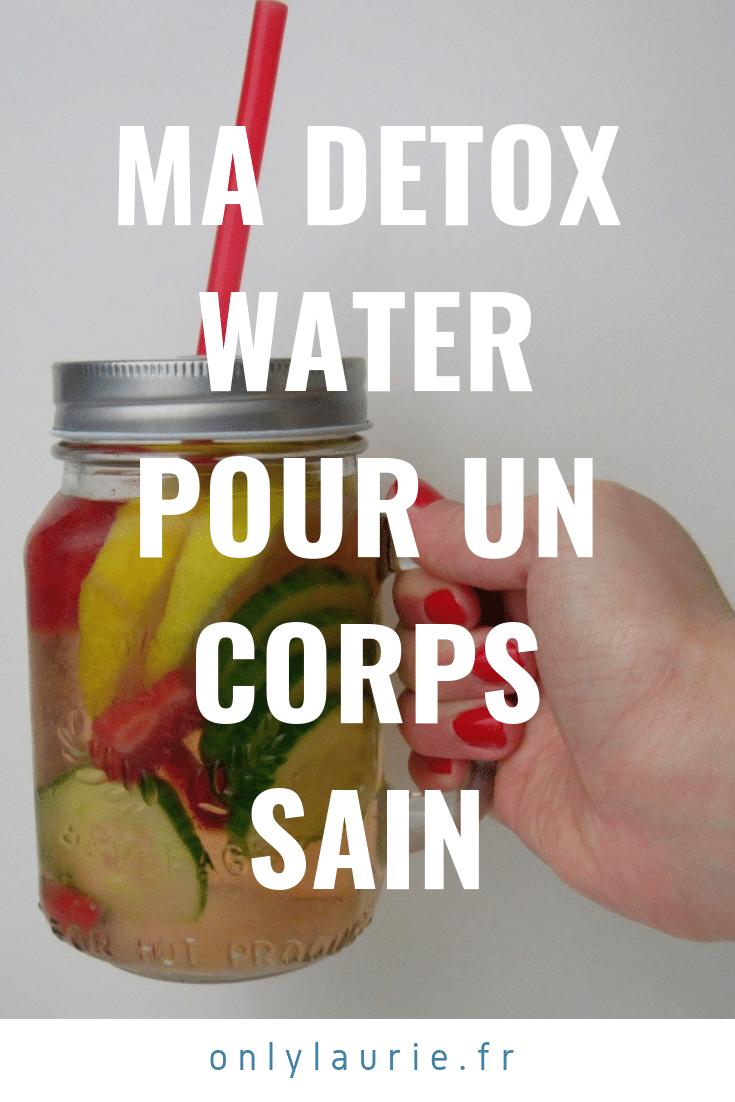 Ma detox water pour un corps sain pinterest only laurie