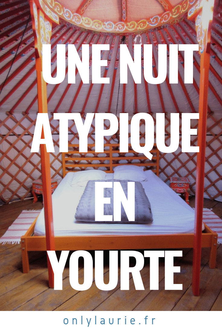 Une nuit atypique en yourte pinterest only laurie