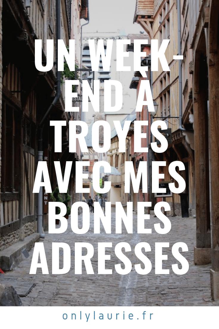 Un week-end à Troyes avec mes bonnes adresses only laurie
