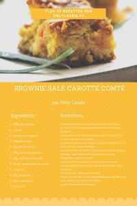 Fiche recette de brownie salé aux carottes et au comté. Parfait comme plat du soir ou pour l'apéro.