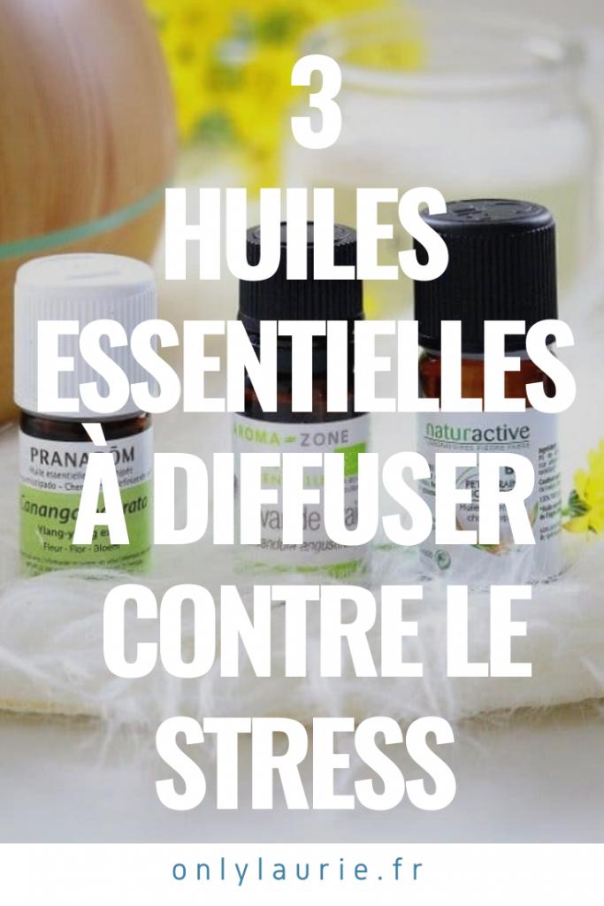 3 huiles essentielles lavande, ylang-ylang, petit grain bigarade à diffuser pour lutter contre le stress.