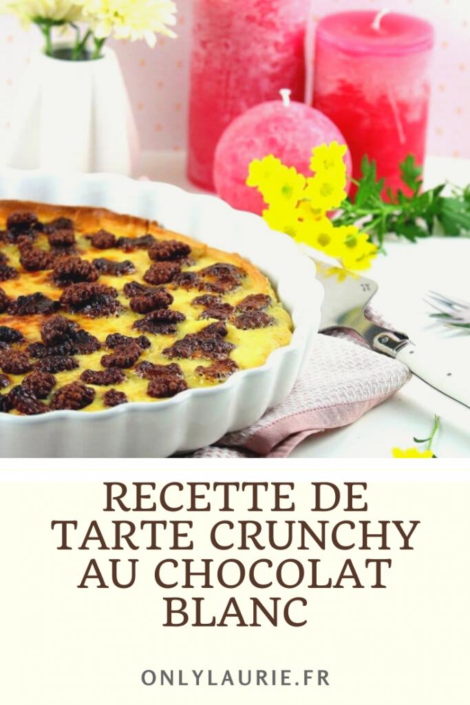 Recette de tarte crunchy au chocolat blanc. Idéal pour un goûter gourmand.