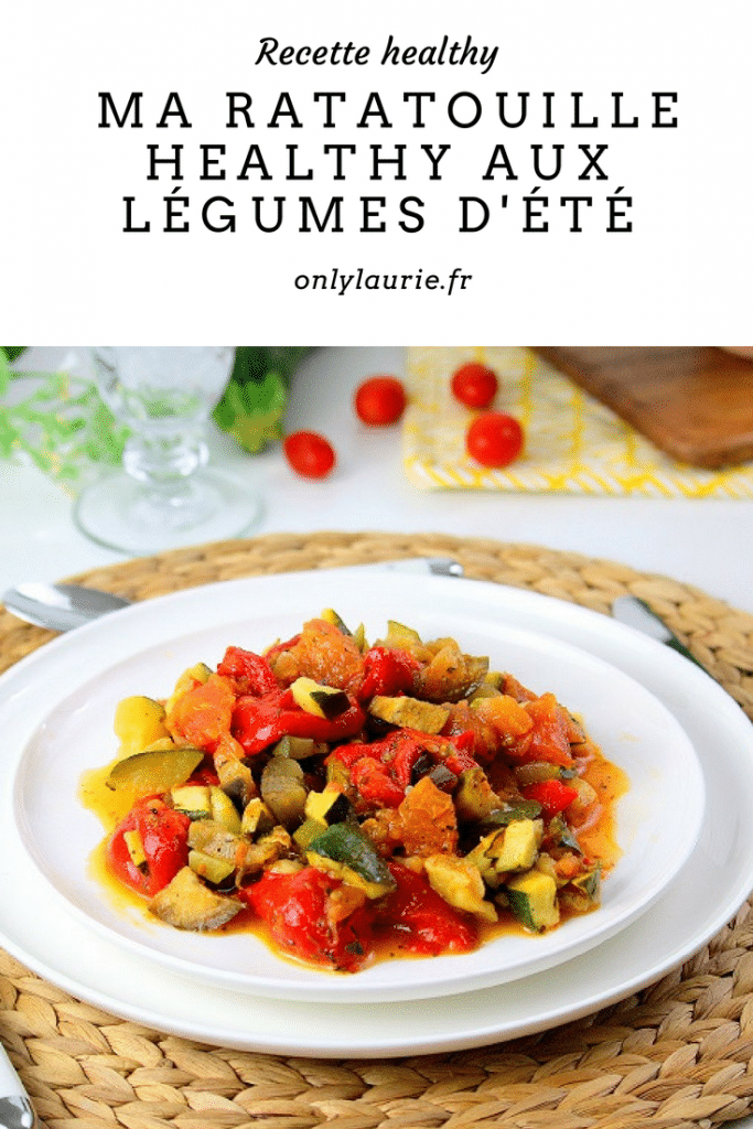 Ma ratatouille healthy aux légumes d'été pinterest only laurie
