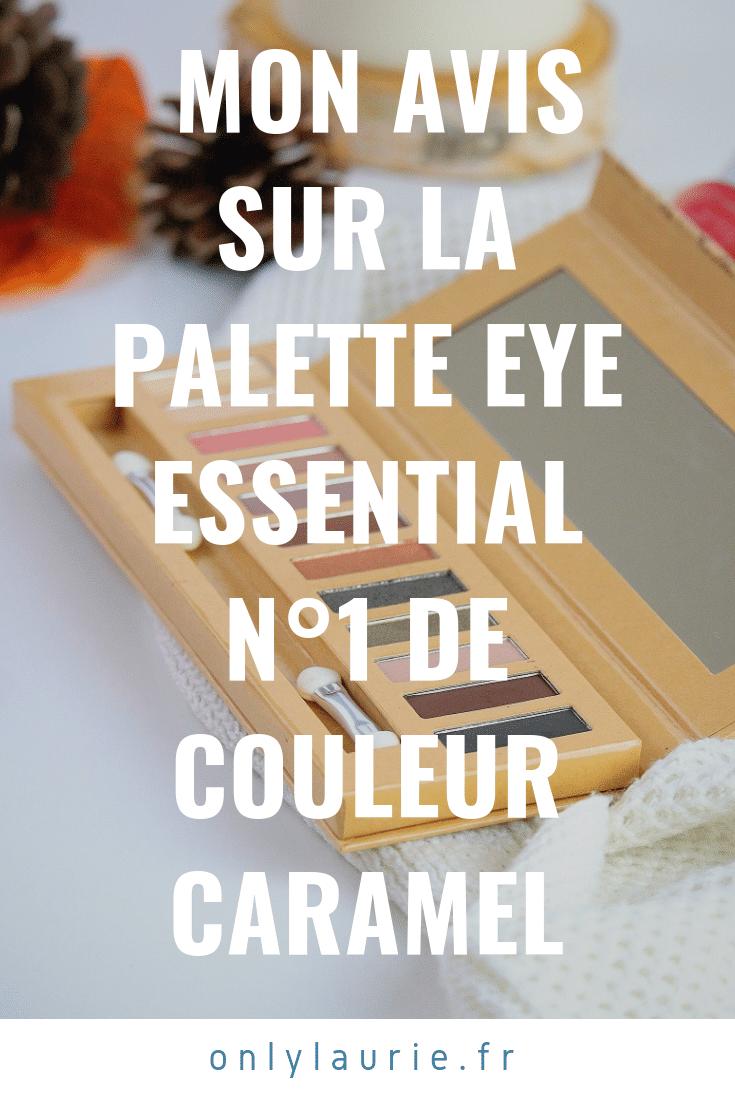 Mon avis sur la palette Eye Essential n°1 de Couleur Caramel pinterest only laurie