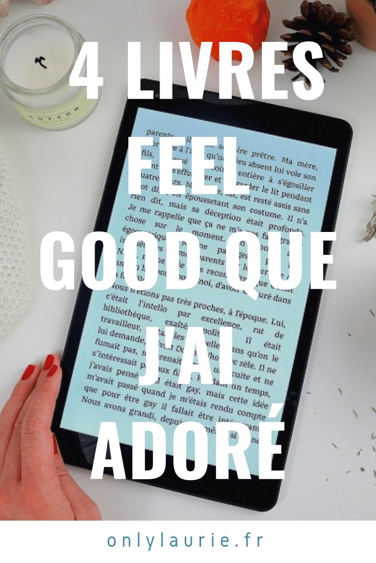 4 Livres Feel Good que j'ai adoré. Livres à lire en vacances pour s'évader.