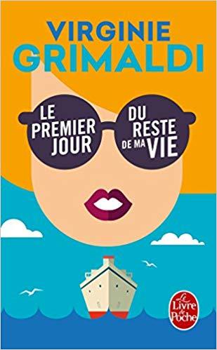le premier jour du reste de ma vie de virginie grimaldi. Un livre feel good qui fait voyager.