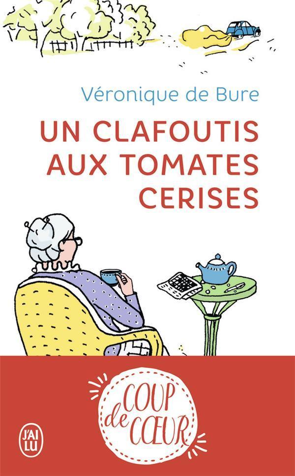 un clafoutis aux tomates cerises véronique de bure. Livre feel good et réconfortant.