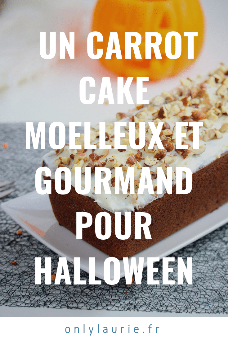 Un carrot cake moelleux et gourmand pour Halloween pinterest only laurie