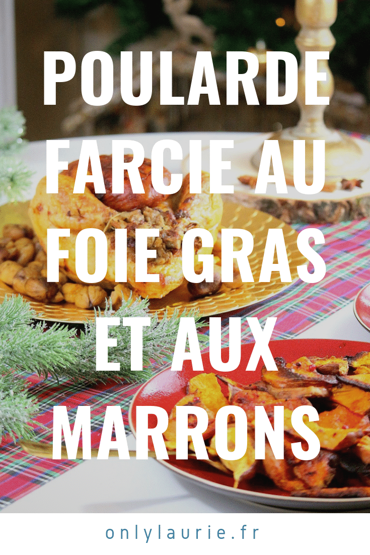 Poularde farcie au foie gras et aux marrons avec ses accompagnements. Recette de volaille gourmande et facile à faire.