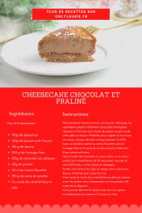 Fiche recette cheesecake chocolat et praliné. Gourmande et facile à faire. Parfaite en dessert pour Noel.